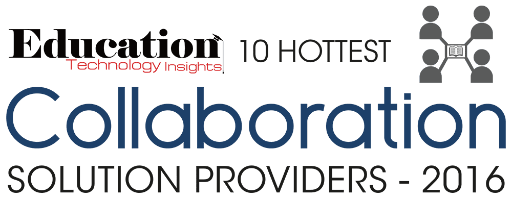 Education Technology Insights 10 Hottest Collaboration Solution Providers - 2016